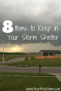 8 Things to Keep in Your Storm Shelter http://hearthookhome.com/8-things-to-keep-in-your-storm-shelter/