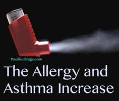 The Allergy and Asthma Increase