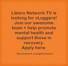 We're looking for people to join our vLogging team at Libero Network TV! Apply: http://liberonetwork.com/get-involved #mentalhealth #mentalhealthmatters #recovery #nedawareness #mh