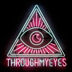 Through My Eyes neon