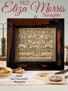 1822 Eliza Morris Sampler from the Jan/Feb 2016 issue of Just CrossStitch Magazine. Order a digital copy here: https://www.anniescatalog.com/detail.html?prod_id=128987