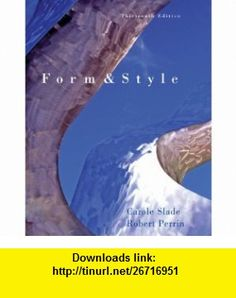 Form and Style (with 2009 MLA Update Card) (9780495899587) Carole Slade, Robert Perrin , ISBN-10: 0495899585  , ISBN-13: 978-0495899587 ,  , tutorials , pdf , ebook , torrent , downloads , rapidshare , filesonic , hotfile , megaupload , fileserve