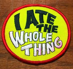 Vintage 1970's I Ate The Whole Thing by batchesOpatches on Etsy