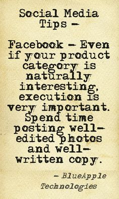 Facebook: Don't just haphazardly post. Make sure you're focusing on QUALITY > QUANTITY.