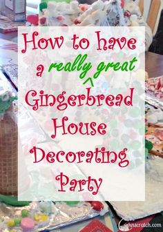 How to not just throw a Gingerbread House Decorating Party but actually  have a good time too!