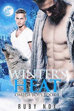 Winter's Heat: (M/M Mpreg Shifter Romance) Omega Boys Book 1 by [Nox, Ruby]