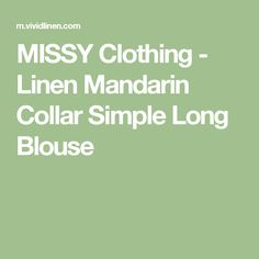 MISSY Clothing - Linen Mandarin Collar Simple Long Blouse