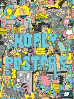 No Fly Posters by Mike Perry — Agent Pekka Typography Letters, Typography Design, Lettering, Flat Illustration, Graphic Design Illustration, Mike Perry, Graffiti, Mural Art, Word Art