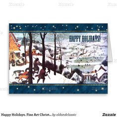 """Happy Holidays. Fine Art Customizable Christmas Greeting Cards. """"The Hunters in the Snow"""", circa 1565. Artist: Pieter Bruegel The Elder. Matching cards, postage stamps and other products available in the Christmas & New Year / Fine Art Category of the oldandclassic store at zazzle.com"""