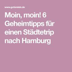 Moin, moin! 6 Geheimtipps für einen Städtetrip nach Hamburg