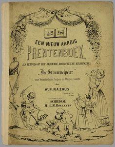 Een nieuw aardig prentenboek : als vervolg op het beroemde kinderwerk Der Struwwelpeter / voor Nederlandsche jongens en meisjes bewerkt door W.P. Razoux