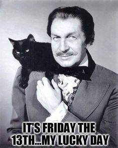 Men with cats. Vincent Price with black cat. Friday The 13th Memes, Happy Friday The 13th, Friday Humor, Funny Friday, Quotes Friday, Vincent Price, Crazy Cat Lady, Crazy Cats, Celebrities With Cats