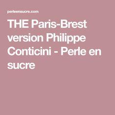 THE Paris-Brest version Philippe Conticini - Perle en sucre