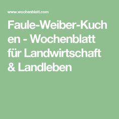Faule-Weiber-Kuchen - Wochenblatt für Landwirtschaft & Landleben
