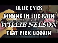 Guitar Flat pick Lesson - Blue Eyes Crying In The Rain Guitar Chords Beginner Songs, Learn Guitar Beginner, Learn Guitar Chords, Easy Guitar Songs, Guitar Chords For Songs, Ukulele Tabs, Lead Guitar Lessons, Electric Guitar Lessons, Online Guitar Lessons