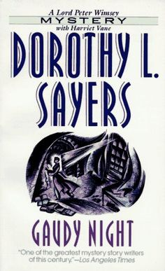 Gaudy Night - Dorothy Sayers - I really enjoyed all Lord Peter Wimsey books, but especially love those with Harriet Vane Mystery Stories, Mystery Books, Pbs Mystery, Best Mysteries, Cozy Mysteries, Good Books, Books To Read, My Books, Night Lords