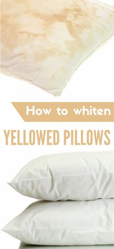 Learn how to whiten yellowed pillows.