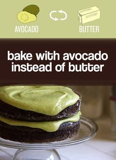 Swap mashed avocado for butter. Vegan chocolate avocado cake? Um, yes please. Recipe at Joy the Baker. You can also sub coconut oil for butter, which stays solid at room temperature. - Cooking Hacks Every Vegan Should Know