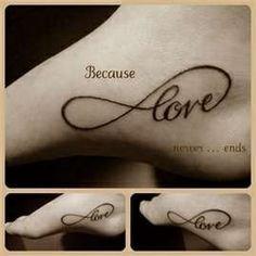 Infinity tattoo...I really like the placement of this tattoo. Perhaps instead of love, I might have 'My Girls' or 'Family'