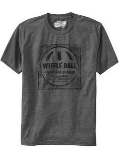 I love old navy graphic tee, especially the mens. They wash up nice and soft, and wiffle ball is a family tradition.