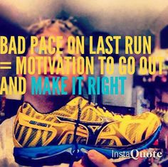 Running Matters #159: Bad pace on last run = Motivation to go out and make it right.