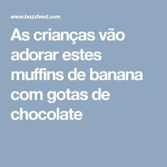 As crianças vão adorar estes muffins de banana com gotas de chocolate