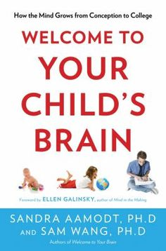 """""""Welcome to your child's brain: How the mind grows from conception to college"""" Aamodt, Sandra"""
