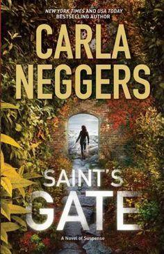 Saint's Gate, by Carla Neggers; ROMANTIC SUSPENSE -- Brenda