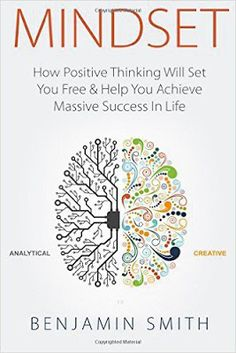 Free download or read online Mindset, how positive thinking will set you free and help you achieve massive success in life by Benjamin Smith. #selfhelp     #eBook #pdfbooksfreedownload #pdfbooksinfo  mindset-by-benjamin-smith