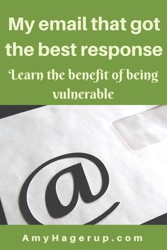 Check out this great lesson I learned on being vulnerable.