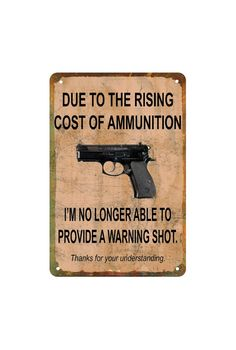 Rising Cost of Ammo Gun Sign by DelusionalSign on Etsy