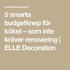 5 smarta budgetknep för köket –som inte kräver renovering | ELLE Decoration