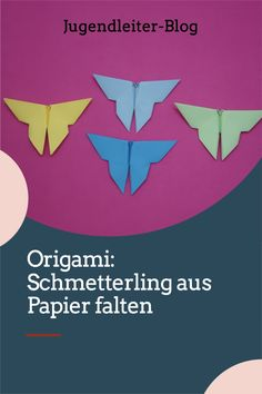 Hier zeige ich dir, wie du einen Schmetterling falten und basteln kannst. Viel Spaß beim nachmachen! Tricks, Blog, Chart, Origami Butterfly, Daycare Ideas, Traveling With Children, School Children, Kid Birthdays