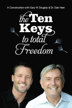 The Ten Keys To Total Freedom: A Conversation with Gary M. Dain Heer by [Heer, Dr. Dain, Douglas, Gary M. Reading Online, Books Online, Getting Over Depression, Access Bars, Access Consciousness, Thing 1, Relationship Issues, Get Over It, Behance