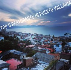 Top 5 BEST restaurants in Puerto Vallarta, Mexico. Family has been visiting these places for 10+ years!! #Travel #Travelbug #Tropical #PuertoVallarta #Mexico #wheretoeat #Resturants #Sunsetviews #Greatdrinks