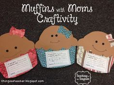 http://www.teacherspayteachers.com/Product/Muffins-with-Moms-Craftivity-631853 See blogpost for great ideas of how to set up a Muffins for Mom event in your classroom.