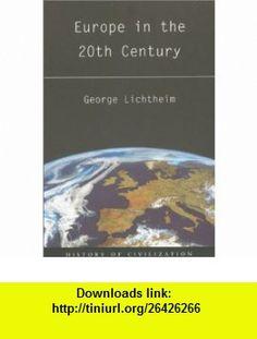Phoenix Europe in the 20th Century (Great Voyagers) (9781842120880) George Lichtheim , ISBN-10: 1842120883  , ISBN-13: 978-1842120880 ,  , tutorials , pdf , ebook , torrent , downloads , rapidshare , filesonic , hotfile , megaupload , fileserve