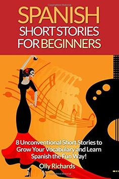 Spanish Short Stories For Beginners: 8 Unconventional Short Stories to Grow Your Vocabulary and Learn Spanish the Fun Way! Spanish Teaching Resources, Spanish Activities, Spanish Language Learning, Language Lessons, Learn A New Language, Learning Activities, Learning Websites, Spanish Phrases, Spanish Vocabulary