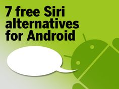 7 Free Siri Alternatives for Android CIO.com