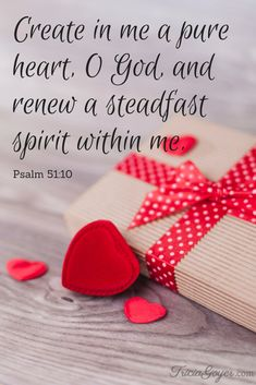 Psalm 51:10 (NKJV) ~~ Create in me a clean heart, O God, And renew a steadfast spirit within me.  - TriciaGoyer.com