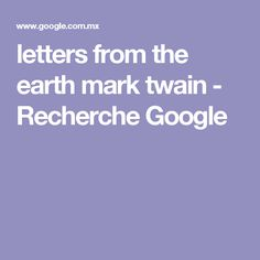 letters from the earth mark twain - Recherche Google