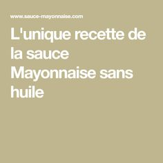 L'unique recette de la sauce Mayonnaise sans huile