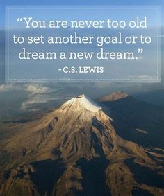 you are never too old. life quotes