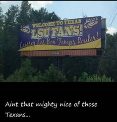 Geaux Tigers... Texas Ya'll are Alright!!!