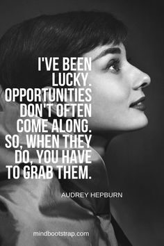 Best Audrey Hepburn Quotes and Sayings To Inspire You (Images) Powerful Quotes, Powerful Women, Happy Quotes, Me Quotes, Opportunity Quotes, Audrey Hepburn Quotes, Motivational Thoughts, Inspirational Quotes, Book Writing Tips
