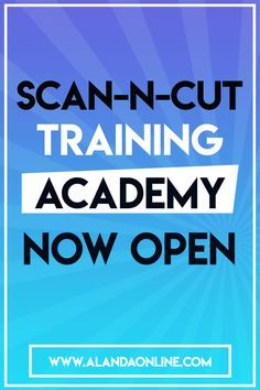 The ScanNCut Training Academy is now open for those looking to master their Scan n Cut machine. Learn everything you need to know about your ScanNCut..