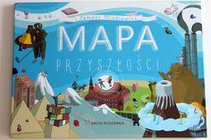 Mapa przyszłości, czyli wybitnie niesztampowa książka dla dzieci.