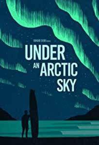 Under an Arctic Sky (2017) Film Online Subtitrat  http://www.portalultautv.com/under-an-arctic-sky-2017/