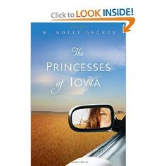 The Princesses of Iowa by my friend Molly Backes. My trip home from Anguilla would have been really f'ing boring without it.