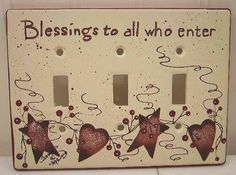 Blessings to all Who enter Triple Stoneware Switch Plate Switch Plate Covers, Switch Plates, Country Crafts, Country Decor, Farmhouse Decor, Primitive Crafts, Country Primitive, Primitive Living Room, Crackle Painting